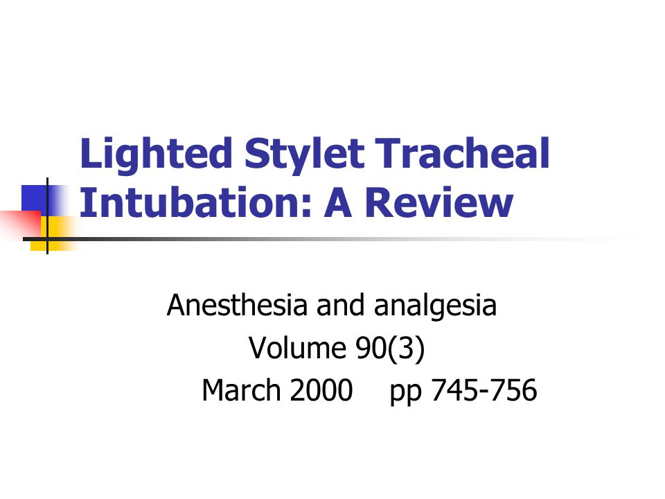 Lighted Stylet Tracheal Intubation: A Review