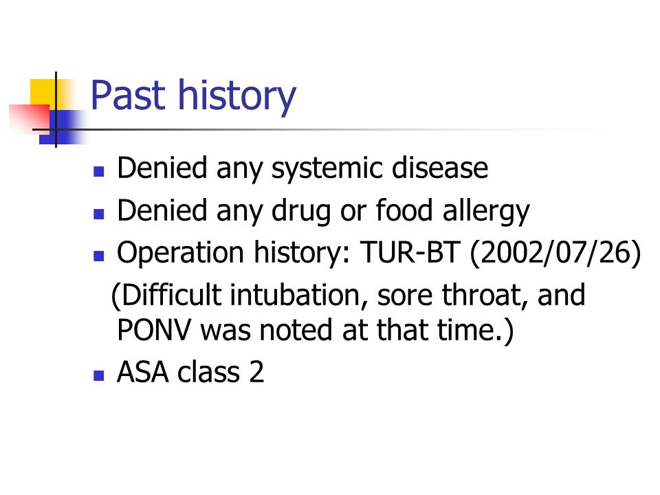 Past history Denied any systemic disease