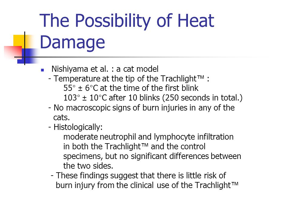 The Possibility of Heat Damage