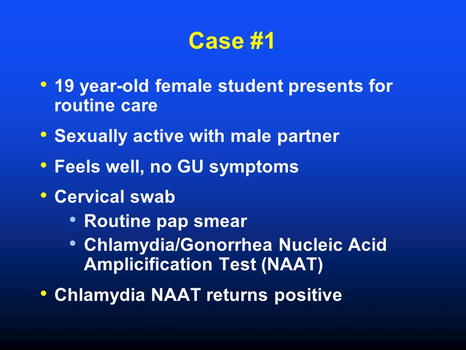 Case #1 19 year-old female student presents for routine care