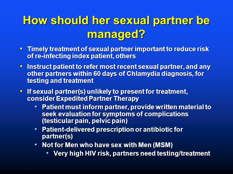 How should her sexual partner be managed