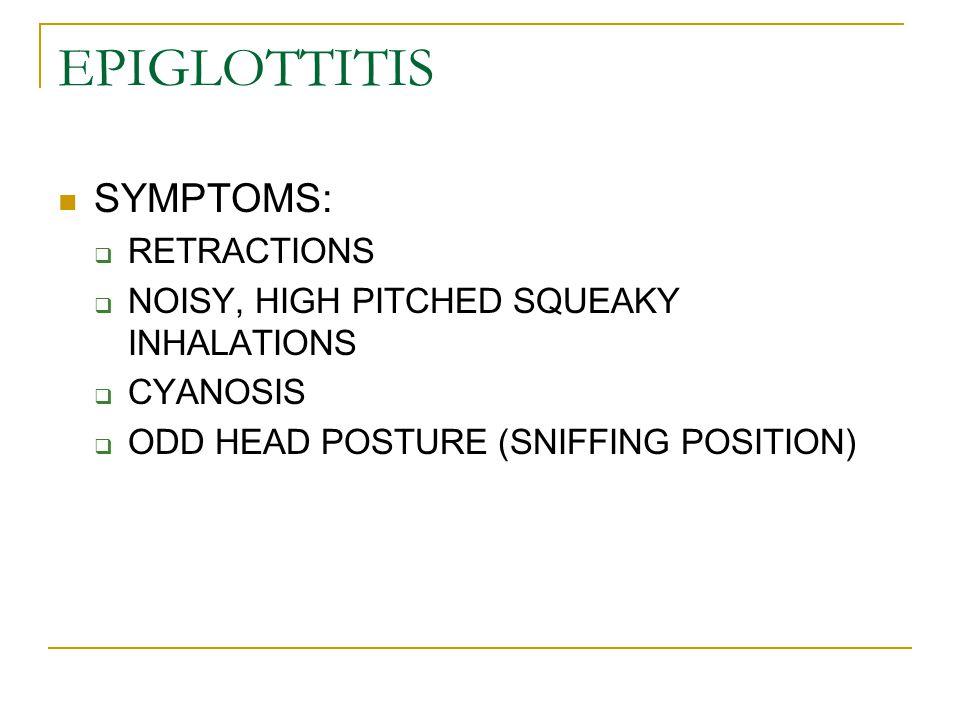 EPIGLOTTITIS SYMPTOMS: RETRACTIONS