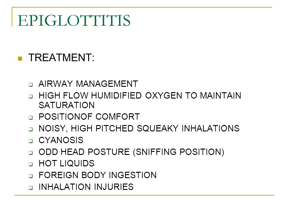 EPIGLOTTITIS TREATMENT: AIRWAY MANAGEMENT