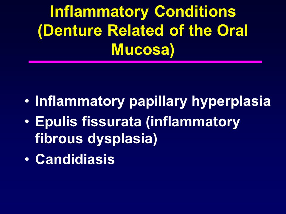 Inflammatory Conditions (Denture Related of the Oral Mucosa)