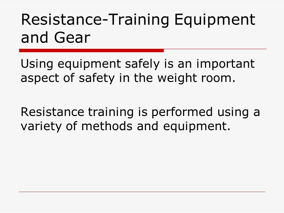 Resistance-Training Equipment and Gear
