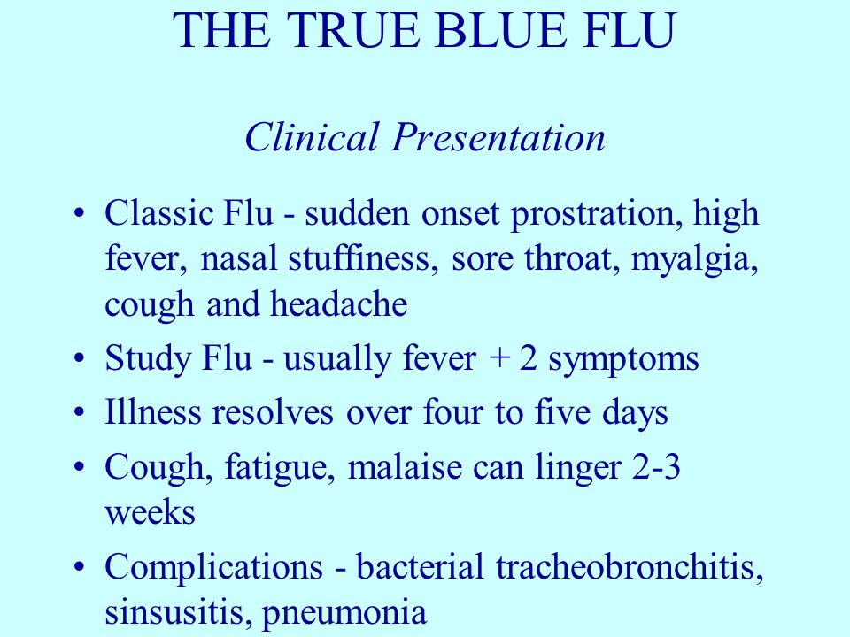 THE TRUE BLUE FLU Clinical Presentation