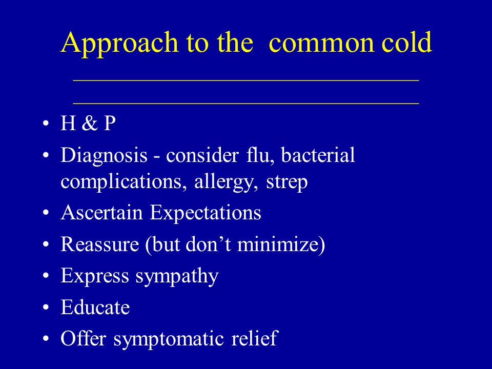 Approach to the common cold ____________________________________ ____________________________________