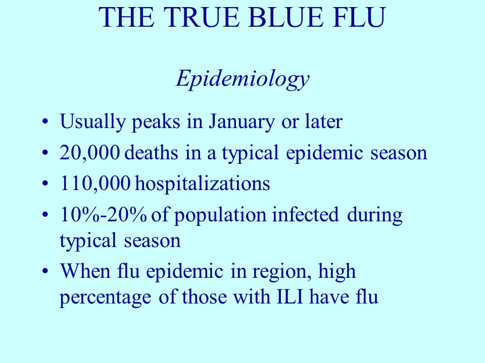 THE TRUE BLUE FLU Epidemiology