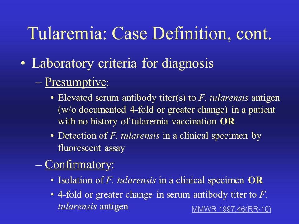 Tularemia: Case Definition, cont.