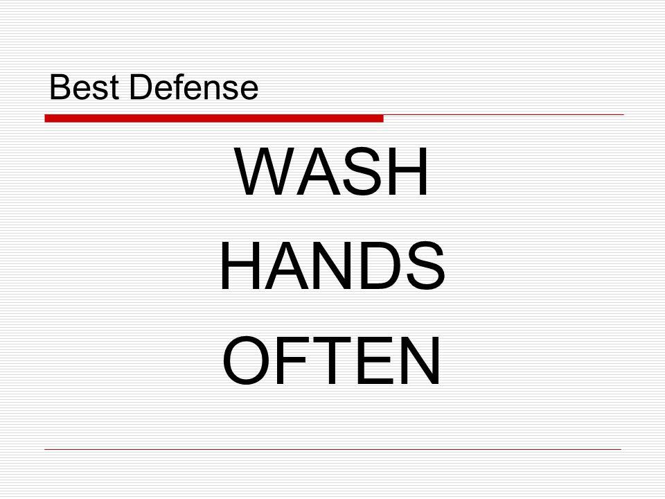 Best Defense WASH HANDS OFTEN