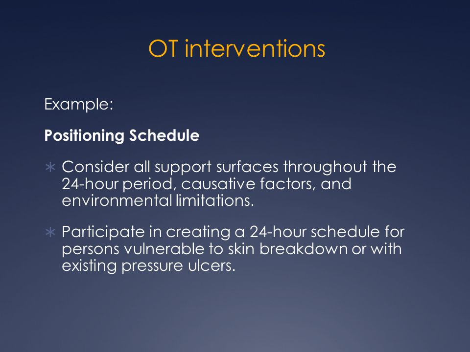 OT interventions Example: Positioning Schedule