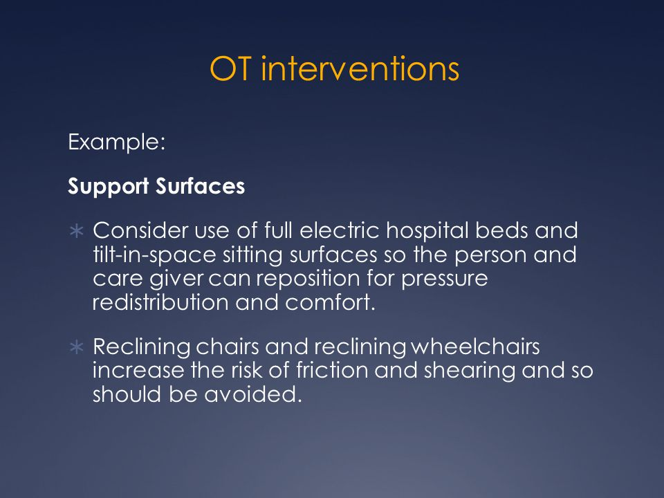 OT interventions Example: Support Surfaces