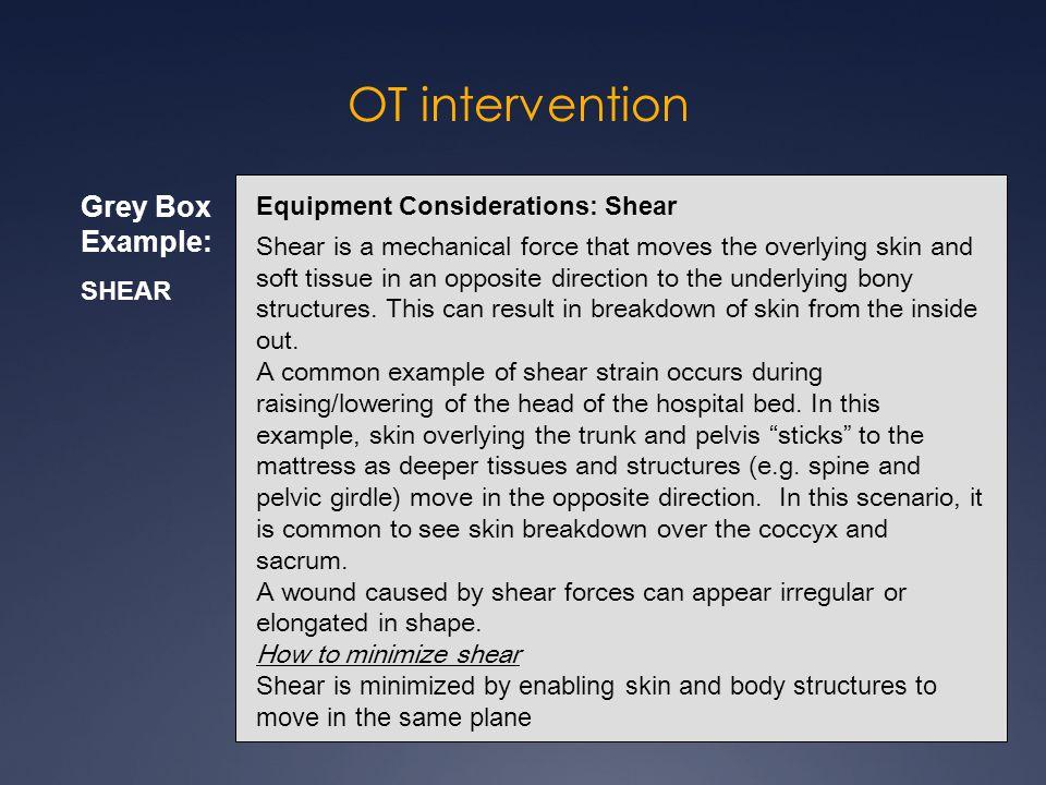 OT intervention Grey Box Example: Equipment Considerations: Shear
