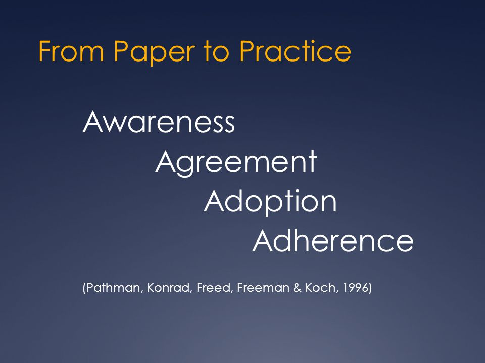 Awareness Agreement Adoption Adherence From Paper to Practice