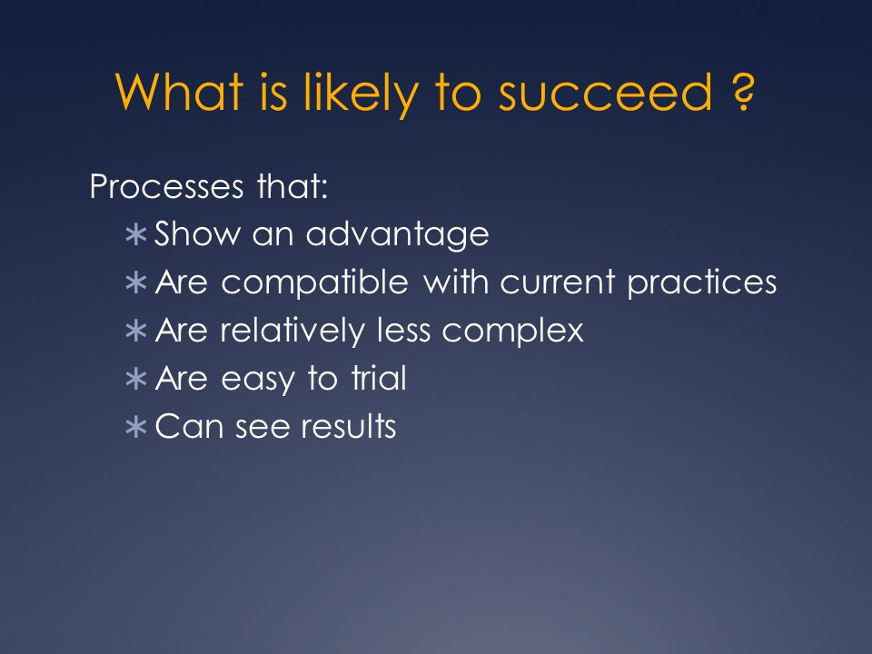 What is likely to succeed