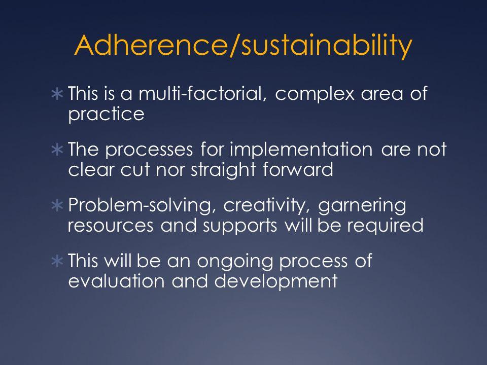 Adherence/sustainability