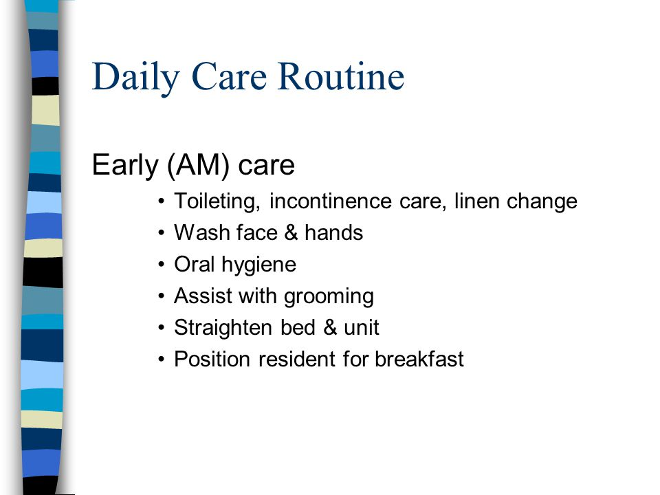 Daily Care Routine Early (AM) care