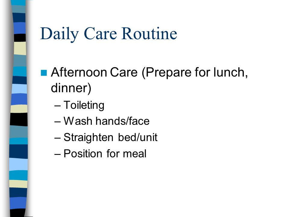 Daily Care Routine Afternoon Care (Prepare for lunch, dinner)