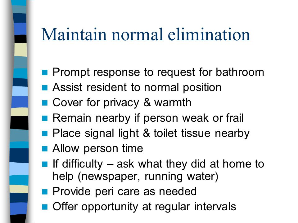 Maintain normal elimination