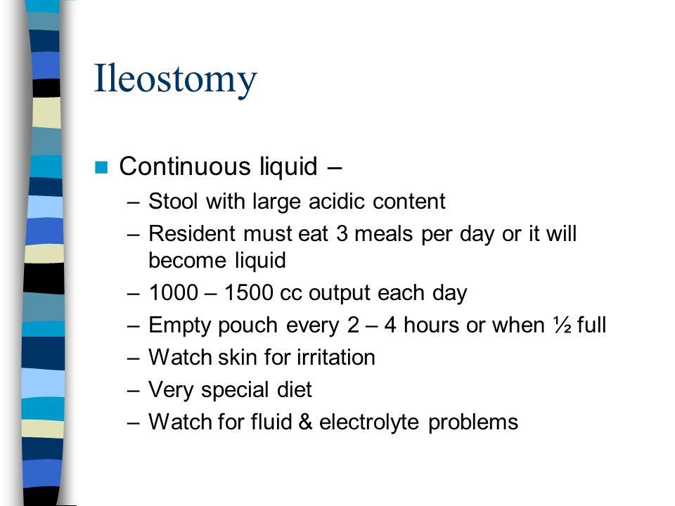 Ileostomy Continuous liquid – Stool with large acidic content