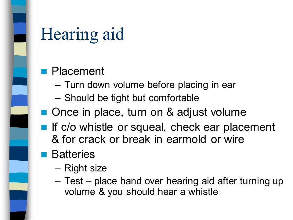 Hearing aid Placement Once in place, turn on & adjust volume