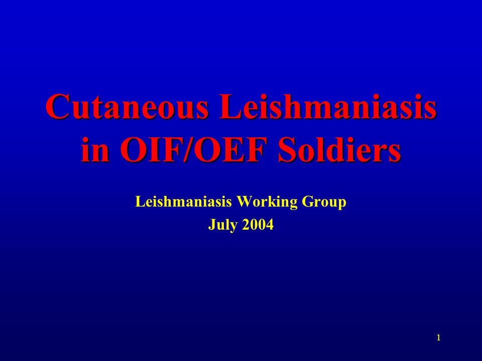 Cutaneous Leishmaniasis in OIF/OEF Soldiers
