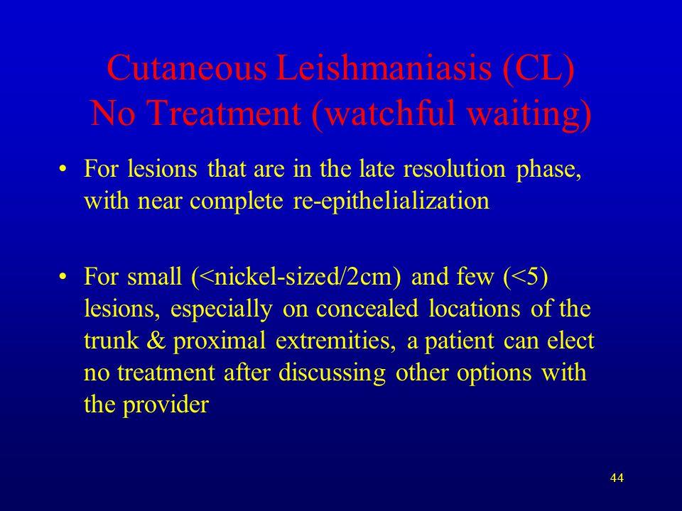 Cutaneous Leishmaniasis (CL) No Treatment (watchful waiting)