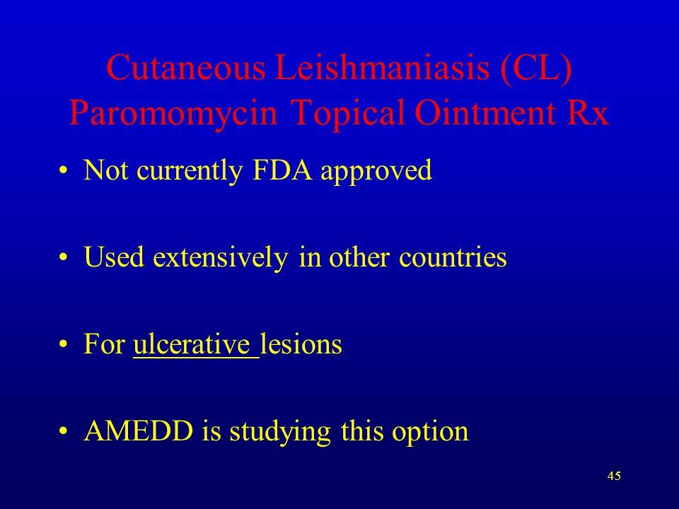 Cutaneous Leishmaniasis (CL) Paromomycin Topical Ointment Rx