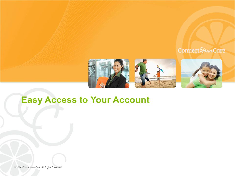 Easy Access to Your Account