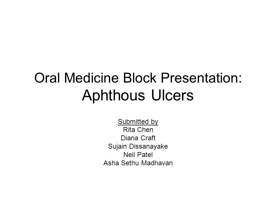 Oral Medicine Block Presentation: Aphthous Ulcers