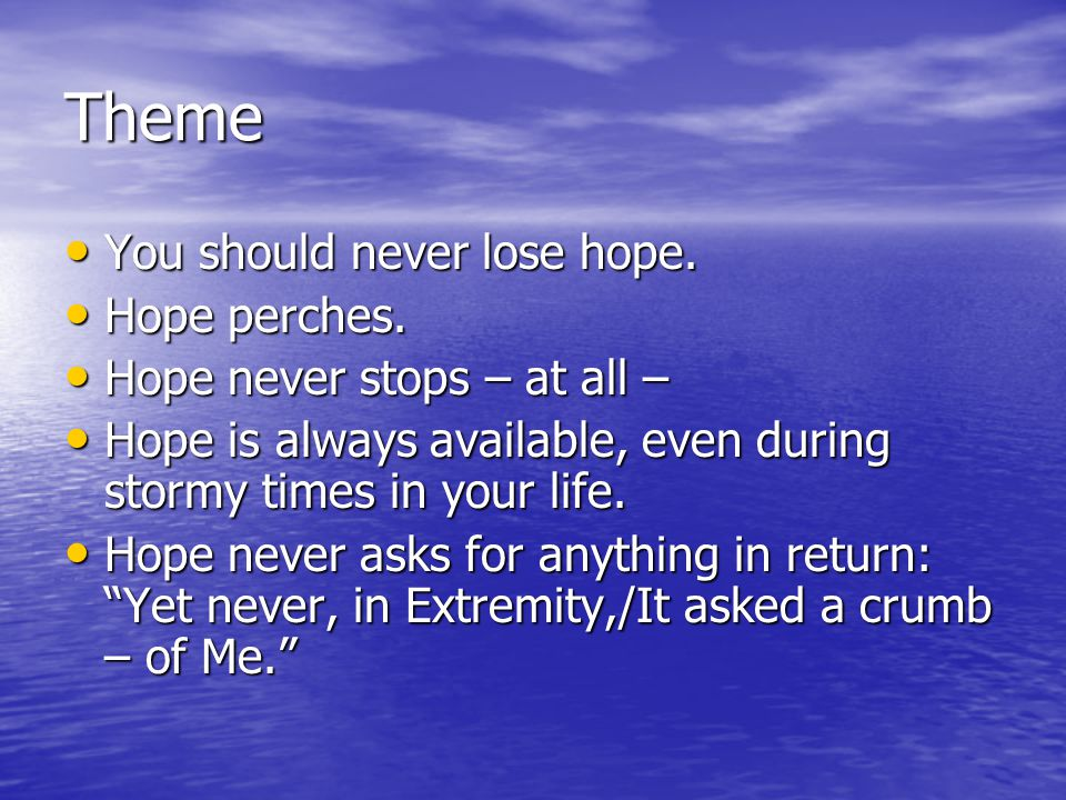 Theme You should never lose hope. Hope perches.