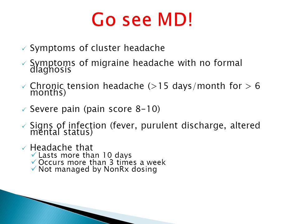 Go see MD! Symptoms of cluster headache