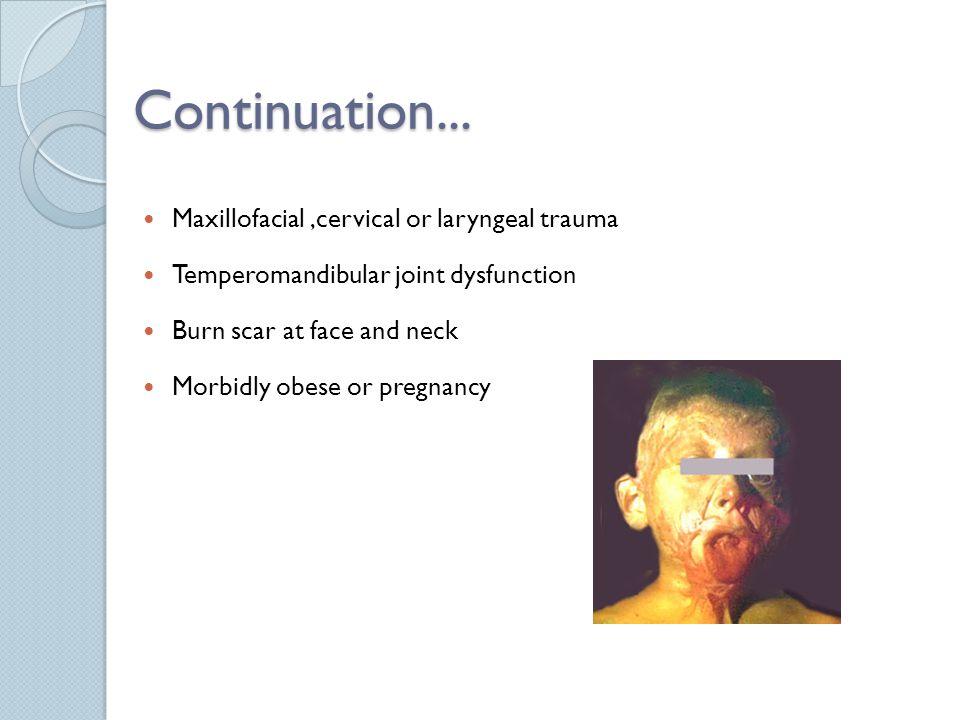 Continuation... Maxillofacial ,cervical or laryngeal trauma