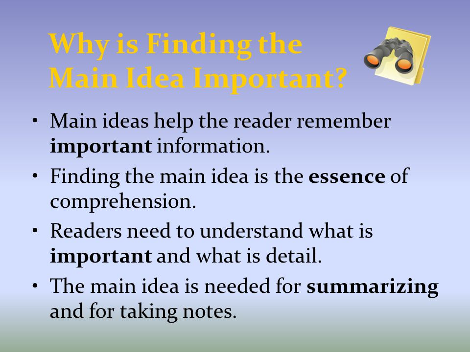 Why is Finding the Main Idea Important