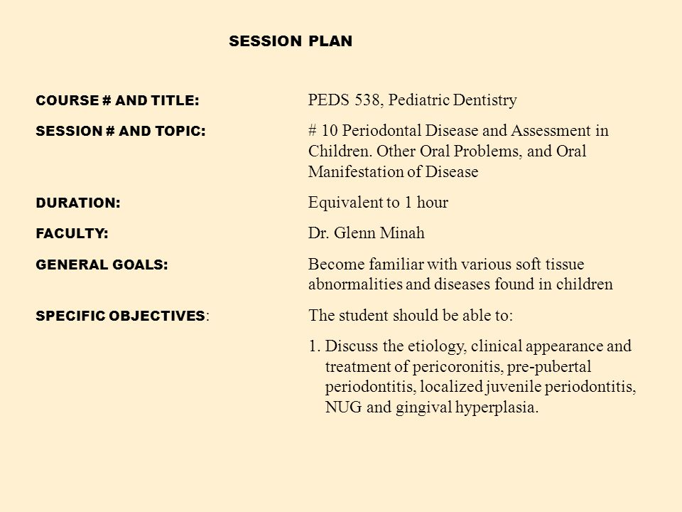 SESSION PLAN COURSE # AND TITLE: PEDS 538, Pediatric Dentistry.