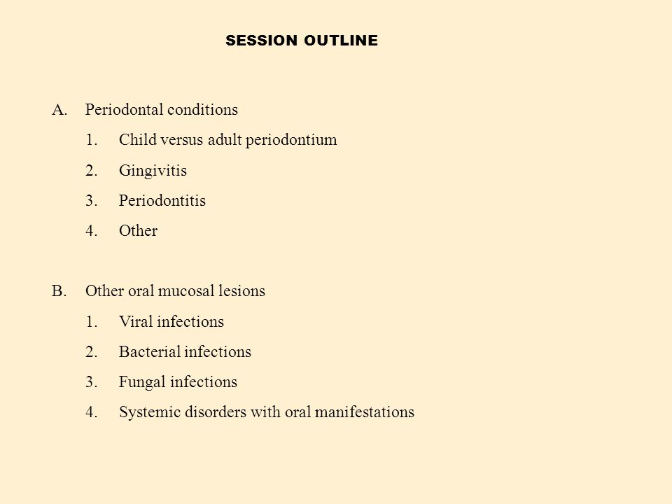 Periodontal conditions 1. Child versus adult periodontium