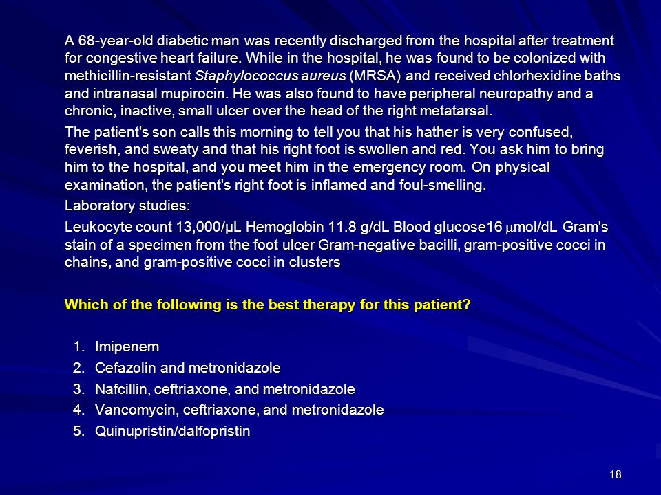 Which of the following is the best therapy for this patient Imipenem