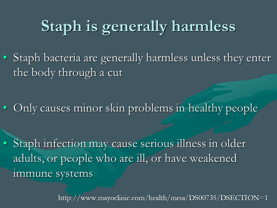 Staph is generally harmless