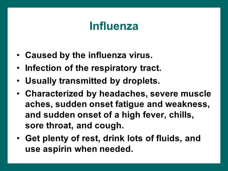 Influenza Caused by the influenza virus.
