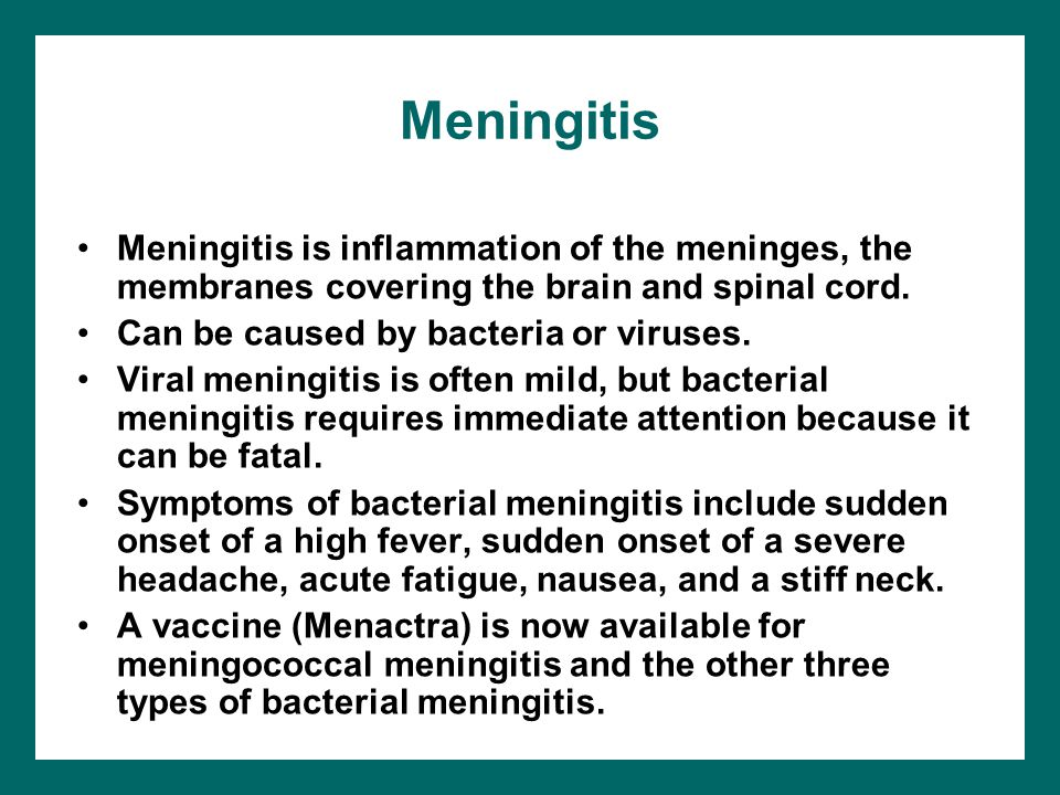 Meningitis Meningitis is inflammation of the meninges, the membranes covering the brain and spinal cord.