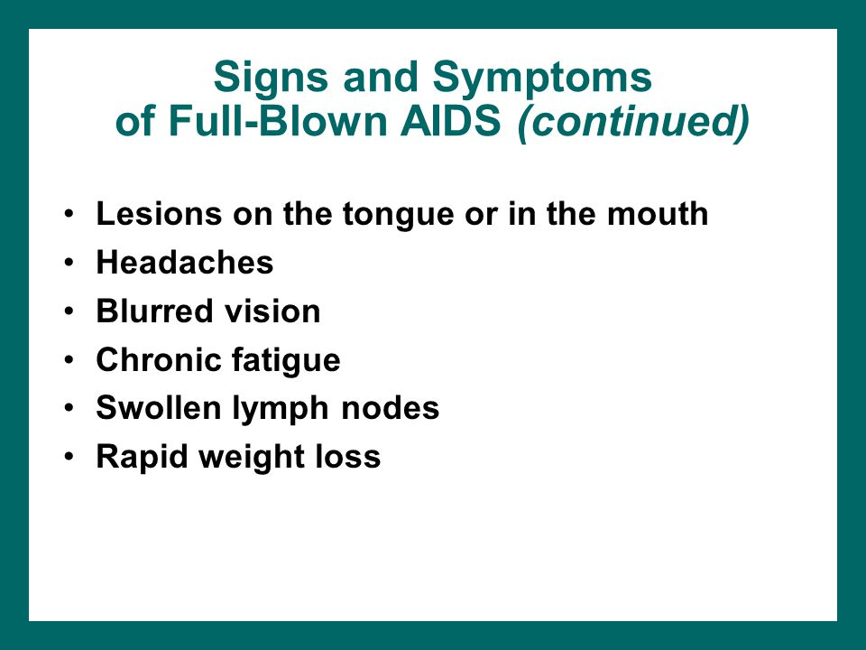 Signs and Symptoms of Full-Blown AIDS (continued)