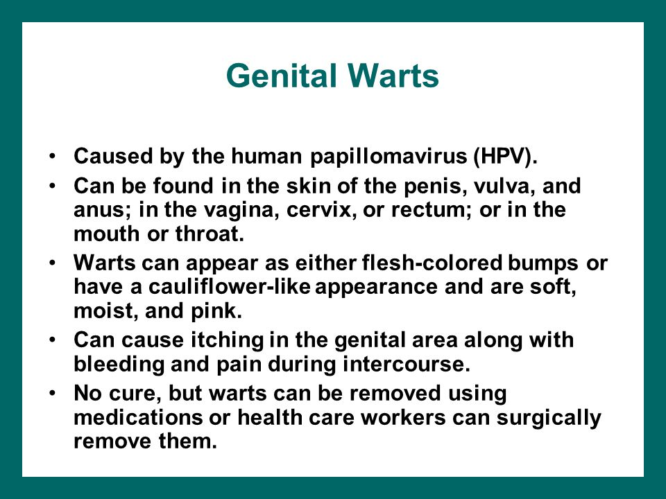 Genital Warts Caused by the human papillomavirus (HPV).