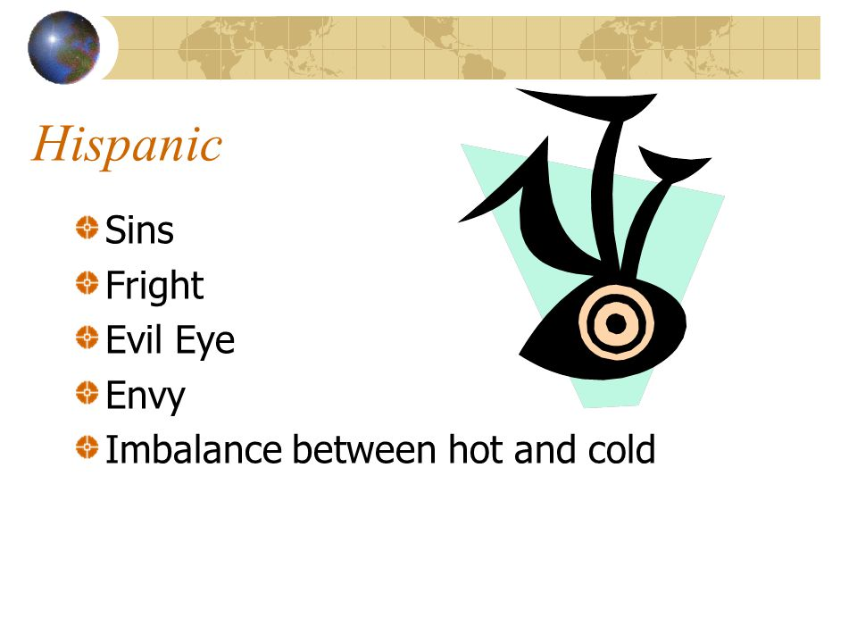Hispanic Sins Fright Evil Eye Envy Imbalance between hot and cold