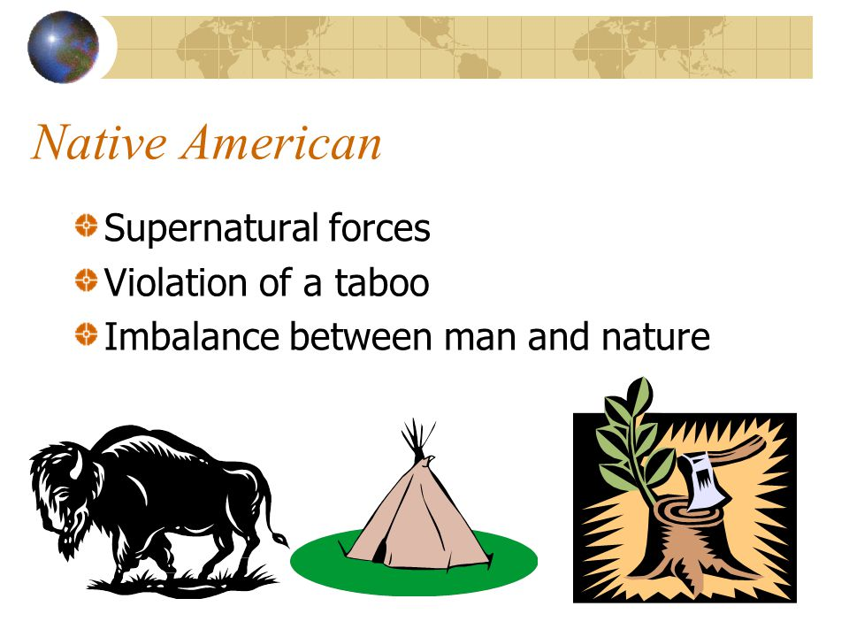 Native American Supernatural forces Violation of a taboo