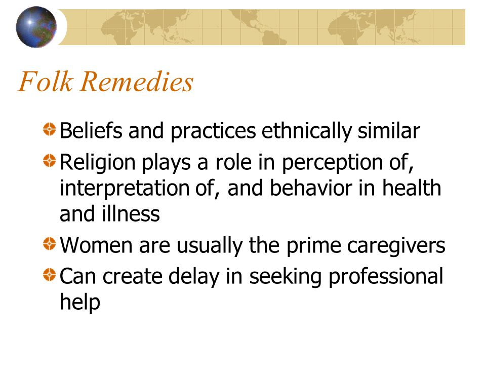 Folk Remedies Beliefs and practices ethnically similar