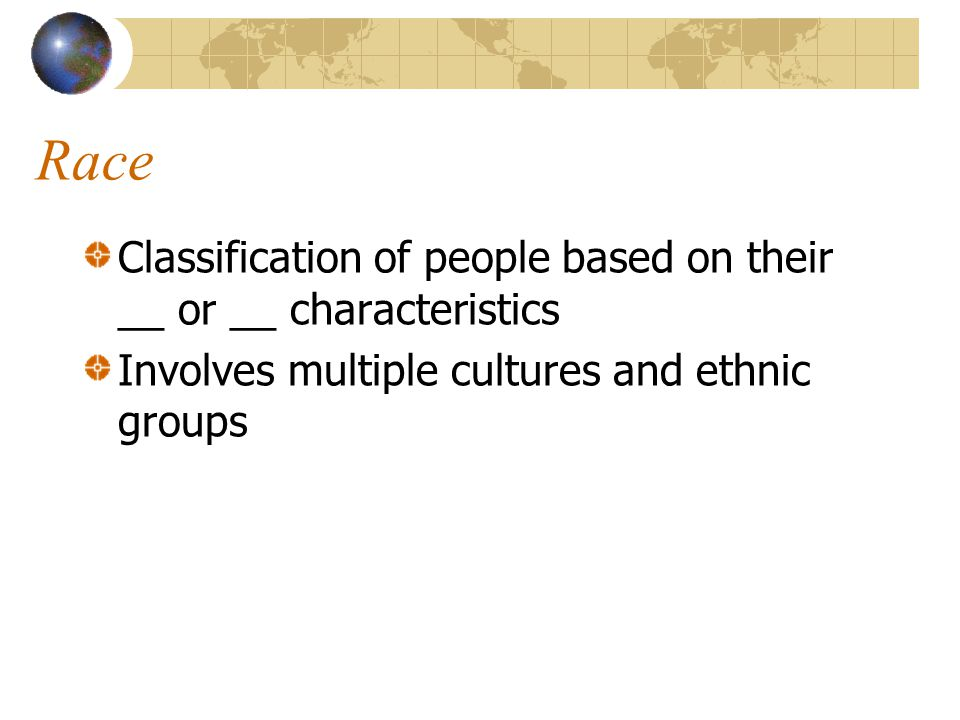 Race Classification of people based on their __ or __ characteristics