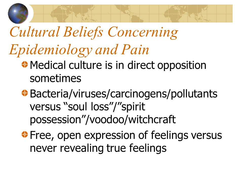 Cultural Beliefs Concerning Epidemiology and Pain