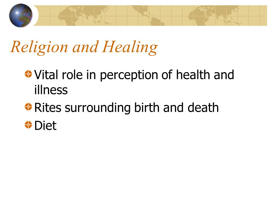 Religion and Healing Vital role in perception of health and illness