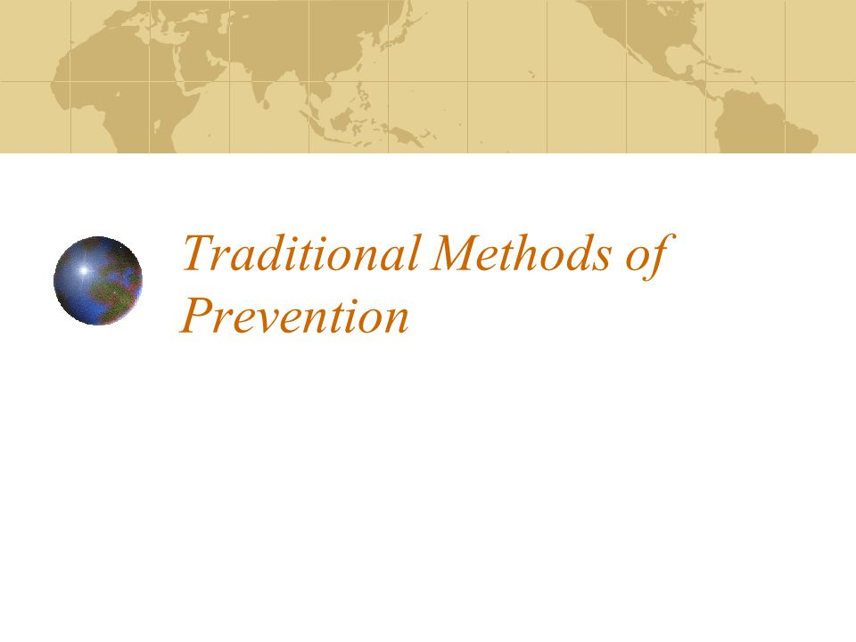 Traditional Methods of Prevention