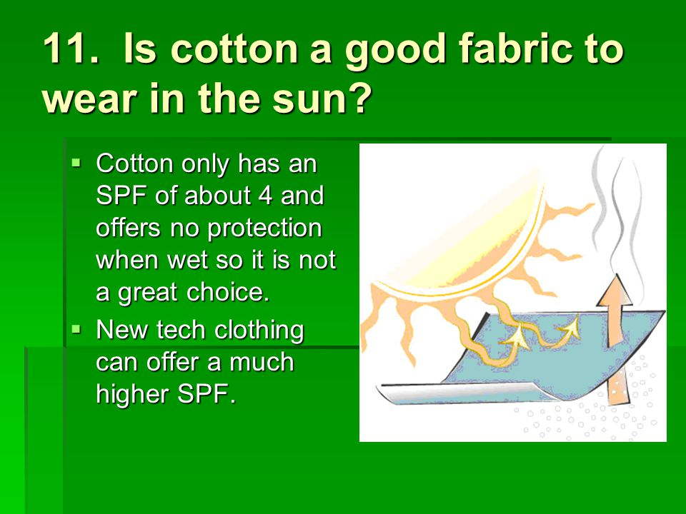 11. Is cotton a good fabric to wear in the sun
